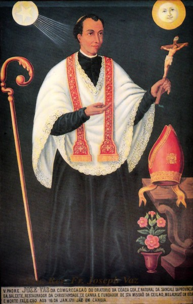 "Saint Joseph Vaz,CO, was an Oratorian priest and missionary in Sri Lanka, then known as Ceylon. Vaz arrived in Ceylon during the Dutch occupation, when the Dutch were imposing Calvinism as the official religion after taking over from the Portuguese. He travelled throughout the island bringing the Eucharist and the sacraments to clandestine groups of Catholics. Later in his mission, he found shelter in the Kingdom of Kandy where he was able to work freely. By the time of his death, Vaz had managed to rebuild the Catholic Church on the island  <a href=""https://commons.wikimedia.org/wiki/File:%E0%B7%81%E0%B7%8A%E2%80%8D%E0%B6%BB%E0%B7%93_%E0%B6%BD%E0%B6%82%E0%B6%9A%E0%B7%8F_%E0%B6%85%E0%B6%B4%E0%B7%9C%E0%B7%83%E0%B7%8A%E0%B6%AD%E0%B7%94%E0%B7%85%E0%B7%94%E0%B7%80%E0%B6%BB_%E0%B7%81%E0%B7%94.%E0%B6%A2%E0%B7%94%E0%B7%83%E0%B7%9A_%E0%B7%80%E0%B7%8F%E0%B7%83%E0%B7%8A_%E0%B6%B8%E0%B7%94%E0%B6%B1%E0%B7%92%E0%B6%AD%E0%B7%94%E0%B6%B8%E0%B7%8F.jpg"" title=""via Wikimedia Commons"" target=""_blank"">Asela Dassanayake</a> [<a href=""https://creativecommons.org/licenses/by-sa/4.0"" target=""_blank"">CC BY-SA</a>]"